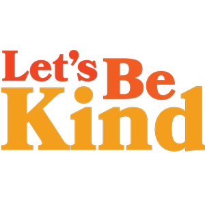 Let's Be Kind Campaign Launch