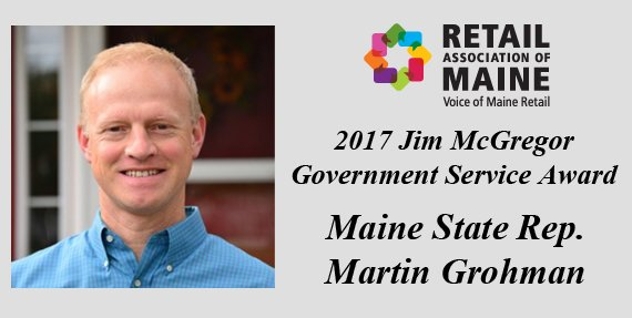 In recognition of his dedication to supporting Maine's retailers and improving Maine's economy.